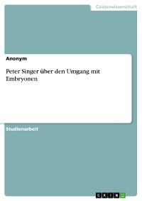 Cover Peter Singer über den Umgang mit Embryonen