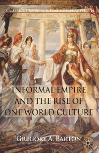 Cover Informal Empire and the Rise of One World Culture