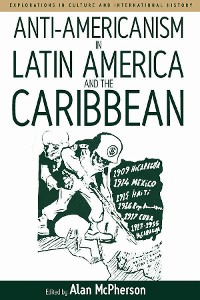 Cover Anti-americanism in Latin America and the Caribbean