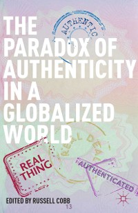 Cover The Paradox of Authenticity in a Globalized World