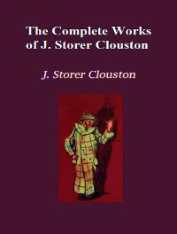 Cover The Complete Works of Joseph Storer Clouston
