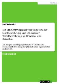 Cover Ein Effizienzvergleich von traditioneller Stahlbewehrung und innovativer Textilbewehrung im Brücken- und Betonbau