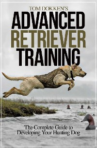 Cover Tom Dokken's Advanced Retriever Training