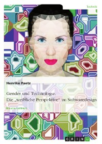 """Cover Gender und Technologie. Die """"weibliche Perspektive"""" im Softwaredesign"""