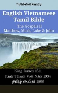 Cover English Vietnamese Tamil Bible - The Gospels II - Matthew, Mark, Luke & John