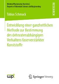 Cover Entwicklung einer ganzheitlichen Methode zur Bestimmung des dehnratenabhängigen Verhaltens faserverstärkter Kunststoffe