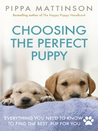 Cover Choosing the Perfect Puppy