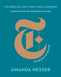 Cover The Essential New York Times Cookbook: The Recipes of Record (10th Anniversary Edition)