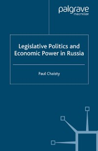 Cover Legislative Politics and Economic Power in Russia