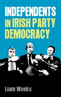 Cover Independents in Irish party democracy