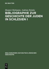 Cover Bibliographie zur Geschichte der Juden in Schlesien I