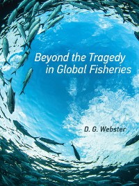Cover Beyond the Tragedy in Global Fisheries
