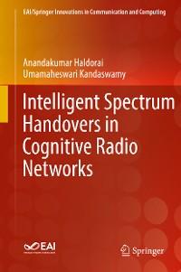 Cover Intelligent Spectrum Handovers in Cognitive Radio Networks