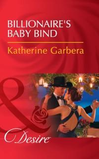 Cover Billionaire's Baby Bind (Mills & Boon Desire) (Texas Cattleman's Club: Blackmail, Book 10)