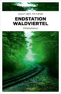 Cover Endstation Waldviertel