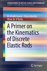 Cover A Primer on the Kinematics of Discrete Elastic Rods