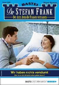 Cover Dr. Stefan Frank 2480 - Arztroman