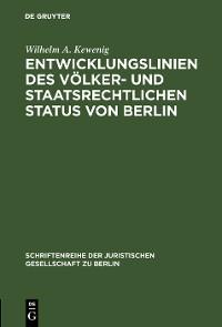 Cover Entwicklungslinien des völker- und staatsrechtlichen Status von Berlin