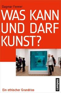 Cover Was kann und darf Kunst?