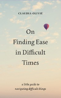 Cover On Finding Ease in Difficult Times