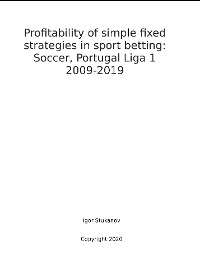 Cover Profitability of simple fixed strategies in sport betting:   Soccer, Portugal Liga I, 2009-2019