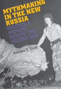 Cover Mythmaking in the New Russia