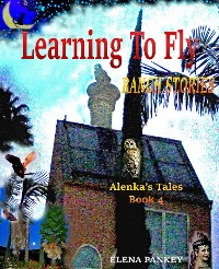 Cover Learning to Fly. Ranch Stories. Alenka's Tales. Book 4