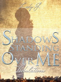 Cover Shadows Standing over Me