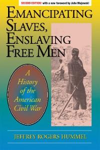 Cover Emancipating Slaves, Enslaving Free Men