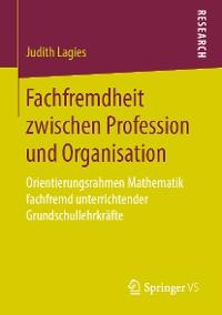 Cover Fachfremdheit zwischen Profession und Organisation