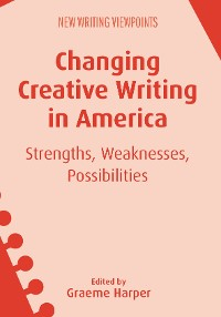 Cover Changing Creative Writing in America