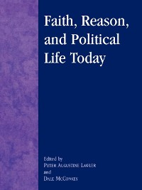 Cover Faith, Reason, and Political Life Today