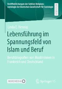 Cover Lebensführung im Spannungsfeld von Islam und Beruf