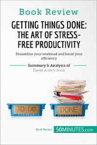 Cover Book Review: Getting Things Done: The Art of Stress-Free Productivity by David Allen