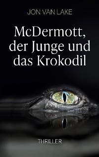 Cover McDermott, der Junge und das Krokodil