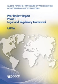 Cover Global Forum on Transparency and Exchange of Information for Tax Purposes Peer Reviews: Latvia 2014 Phase 1: Legal and Regulatory Framework