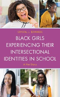Cover Black Girls Experiencing Their Intersectional Identities in School