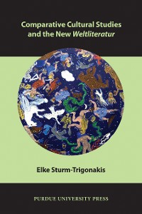 Cover Comparative Cultural Studies and the New Weltliteratur