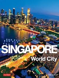 Cover Singapore: World City