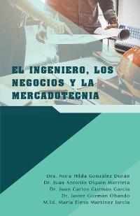 Cover El Ingeniero, Los Negocios Y La Mercadotecnia