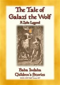 Cover THE TALE OF GALAZI THE WOLF - a Zulu Legend
