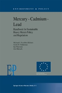 Cover Mercury - Cadmium - Lead Handbook for Sustainable Heavy Metals Policy and Regulation