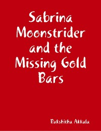 Cover Sabrina Moonstrider and the Missing Gold Bars