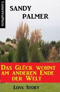 Cover Das Glück wohnt am anderen Ende der Welt: Love Story