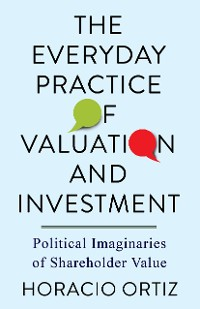 Cover The Everyday Practice of Valuation and Investment