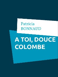 Cover À toi, douce colombe