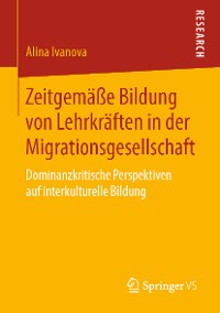Cover Zeitgemäße Bildung von Lehrkräften in der Migrationsgesellschaft