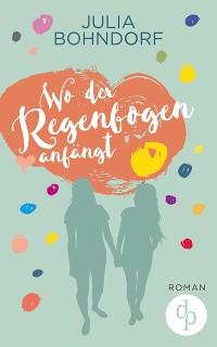 Cover Wo der Regenbogen anfängt (Liebe, Drama)