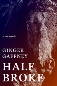 Cover Half Broke: A Memoir