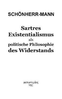 Cover Sartres Existentialismus als politische Philosophie des Widerstands